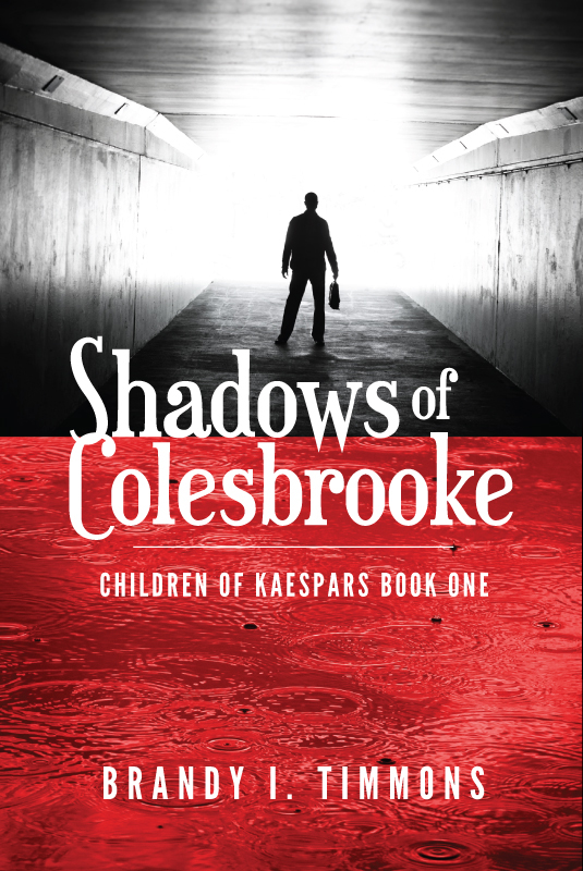 Shadows of Colesbrooke book cover by Brandy I Timmons Children of Kaespars series