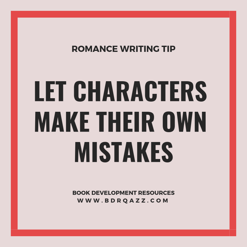 let characters make their own mistakes