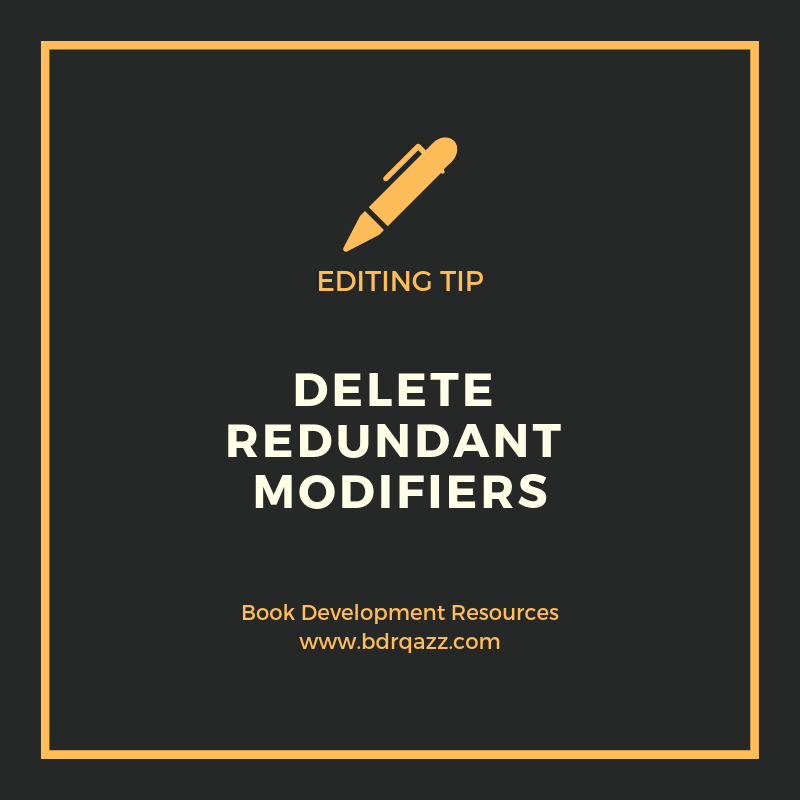 Editing Tip: delete redundant modifiers