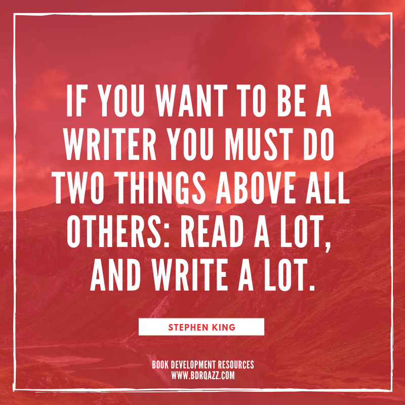 """If you want to be a writer you must do two things above all others: read a lot, and write a lot."