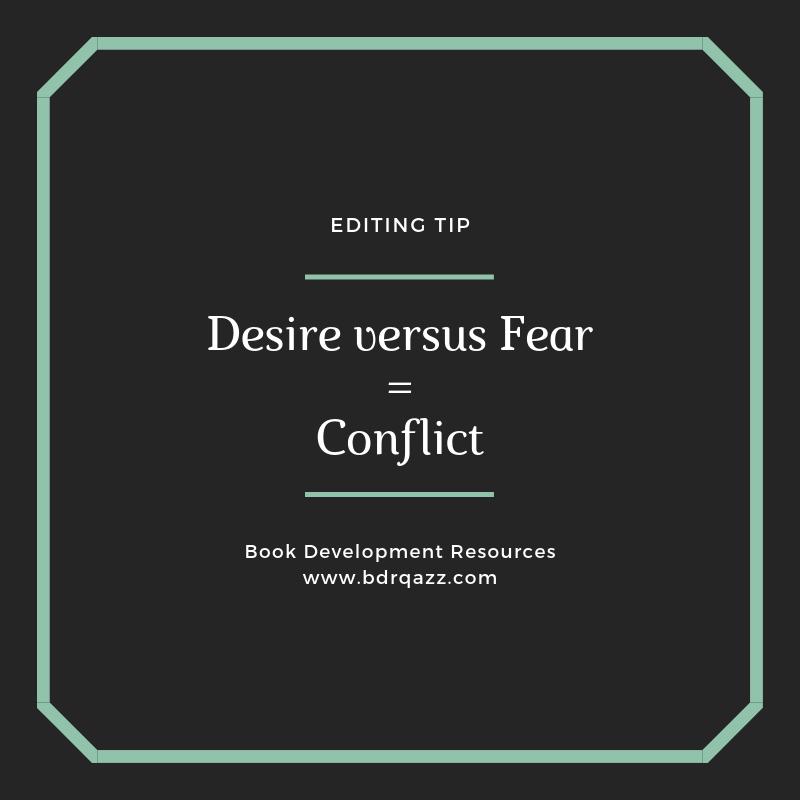 Desire versus Fear = conflict