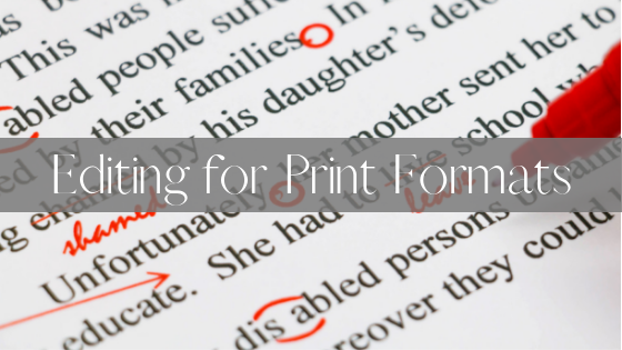 Editing for Print Formats title on top of document being proofread