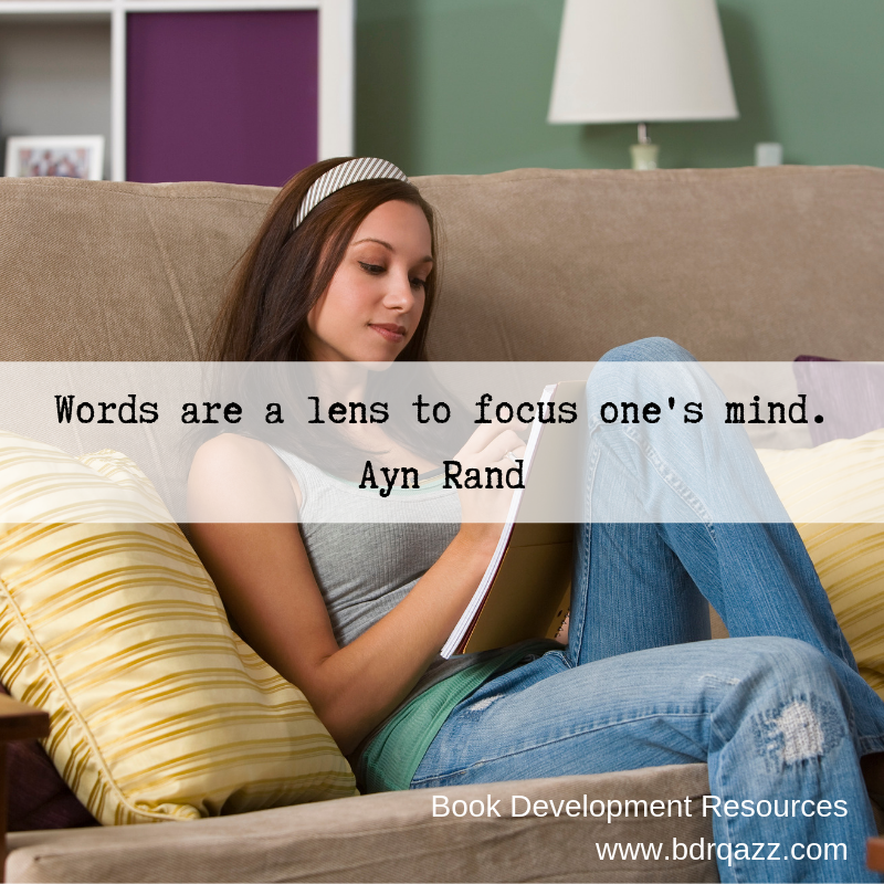 Writing quote: Words are a lens to focus one's mind. Ayn Rand