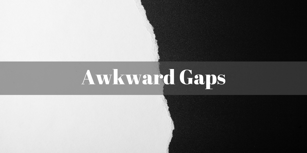 Awkward Gaps in text and how to fix them