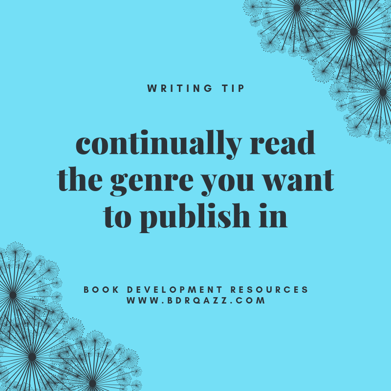 writing tip: continually read the genre you want to publish in