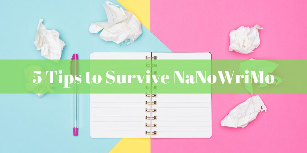5 Tips to survive nanowrimo