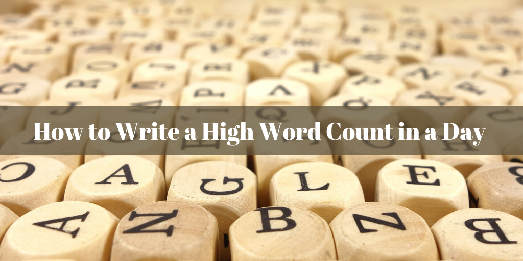 how to write a high word count in a day