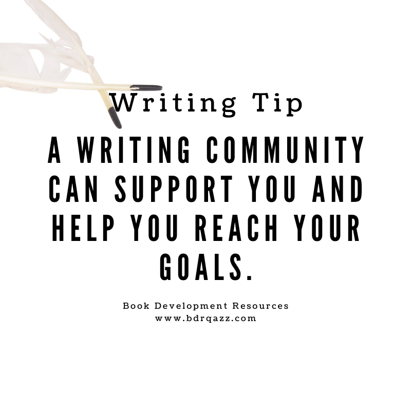 Writing Tip: A writing community can support you and help you reach your goals.