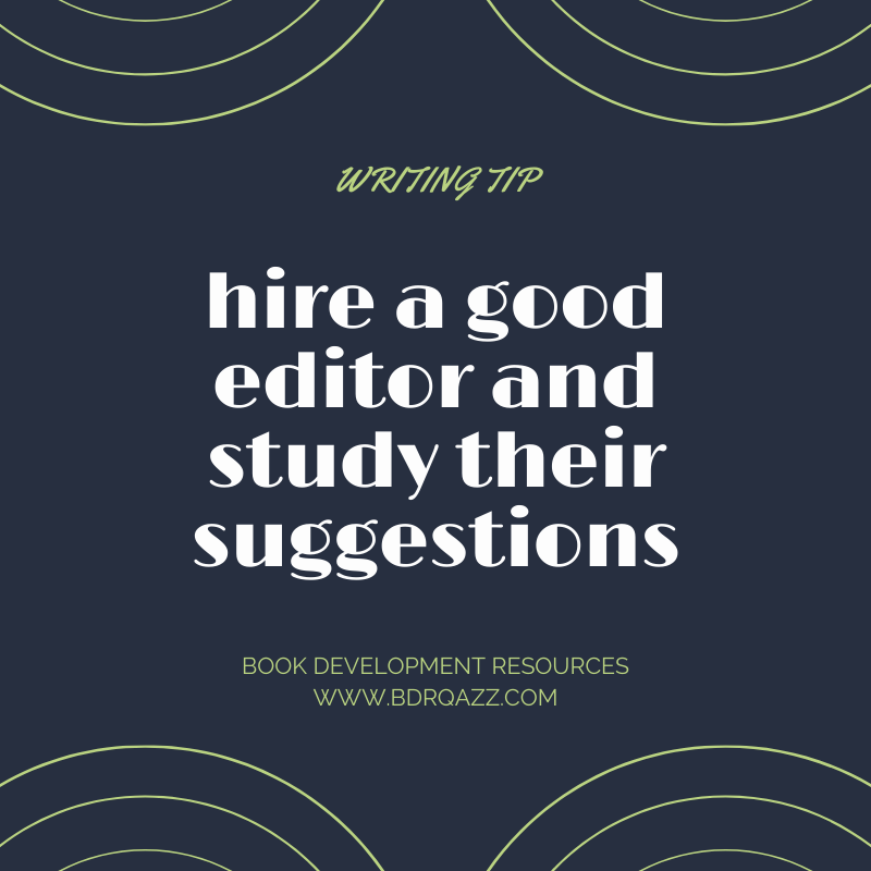Writing tip: fire a good editor and study their suggestions